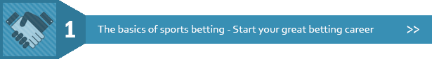 Betting School 1 - Semester 1: The basics of sports betting - Start your great betting career